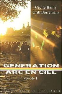 Génération Arc-en-ciel - Episode 1 par Bailly
