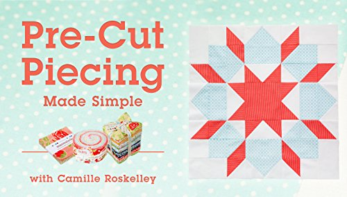 Pre-Cut Piecing Made Simple (Pieces Designer Classic)