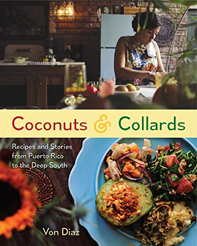 Coconuts and Collards: Recipes and Stories from Puerto Rico to the Deep South ()