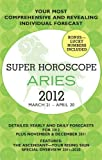 Aries (Super Horoscopes 2012)
