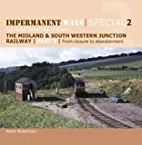 img - for Impermanent Ways Special 2: From Closure to Abandonment 2: The closed railway lines of Britain book / textbook / text book