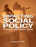 img - for Impacting Social Policy: A Practitioner's Guide to Analysis and Action book / textbook / text book