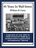 45 Years In Wall Street: A Review of the 1937 Panic and 1942 Panic, 1946 Bull Market with New Time Rules and Percentage Rules with Charts for Determining the Trend on Stocks