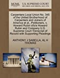 Carpenters Local Union No. 345 of the United Brotherhood of Carpenters and Joiners of America et Al. , Petitioners, V. Howard Rubin d/B/a Howard Rubin, Anthony J. Sabella and A. L. H. THOMAS, 1270480138