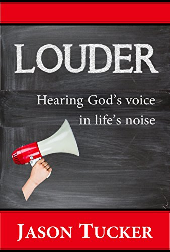 Louder: Hearing God's Voice in Life's Noise