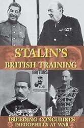 Stalin's British Training, Breeding Concubines, Paedophiles at War - PDF Download (Crime Solving Non-Fiction, 3)