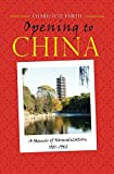 img - for Opening to China: A Memoir of Normalization, 1981-1982 book / textbook / text book
