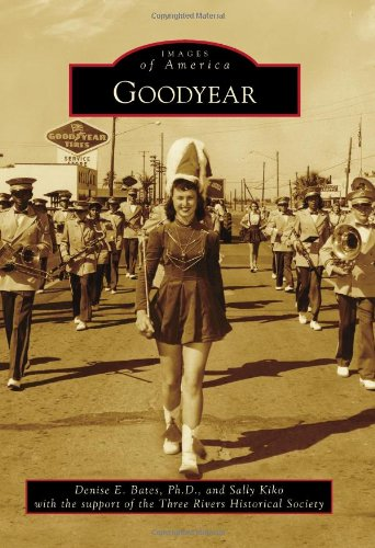 Goodyear (Images of America) (Company Goodyear Tire Rubber)