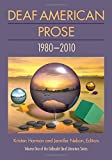 img - for Deaf American Prose: 1980-2010 (Gallaudet Deaf Literature Series, Vol. 1) book / textbook / text book