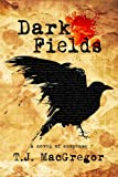Dark Fields (The Quin St. James Mystery Series Book 1)