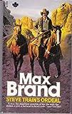 Steve Train's Ordeal, Max Brand, 0671414895