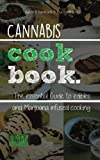 Cannabis Coconut Oil Cannabis Cookbook: The Essential Guide to Edibles and Cooking with Marijuana