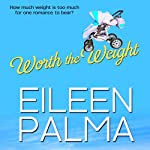 Worth the Weight | Eileen Palma
