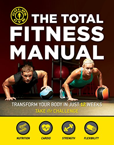 (The Total Fitness Manual: Transform Your Body in 12 Weeks)