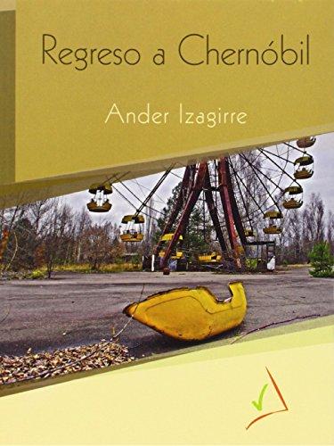 Descargar Libro Regreso A Chernóbil Ander Izagirre Olaizola