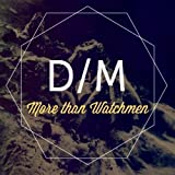 More Than Watchmen by Drew Miller (2013-12-17?