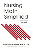 Nursing Math Simplified: Math Magic, Susan Garner Moore, 0943202949