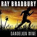 Dandelion Wine Hörbuch von Ray Bradbury Gesprochen von: Stephen Hoye