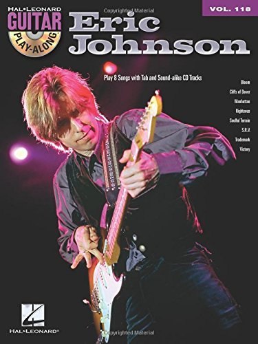 Eric Johnson: Guitar Play-Along Volume 118 (Book/Online Audio) by Eric Johnson (2013-12-01)