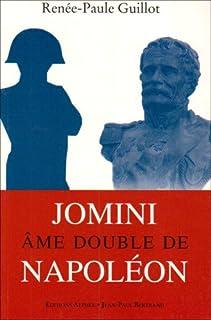 Jomini, âme double de Napoléon, Guillot, Renée-Paule