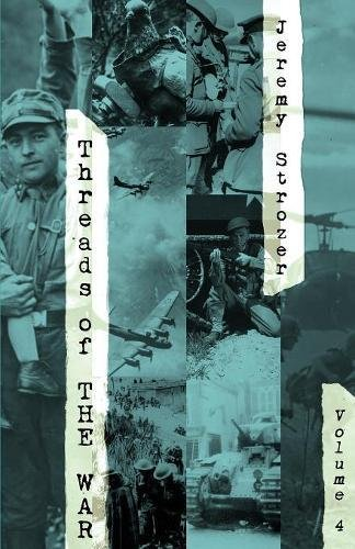 Threads of the War, Volume IV: Personal Truth-Inspired Flash-Fiction of the 20th Century's War ebook