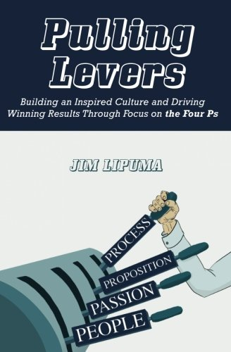 Price comparison product image Pulling Levers: Building an Inspired Culture and Driving Winning Results Through Focus on the Four Ps