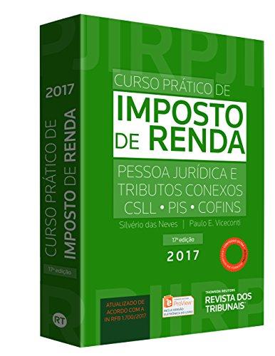 Curso Prático de Imposto de Renda. Pessoas Jurídicas e Tributos Conexos. CSLL, PIS, Cofins