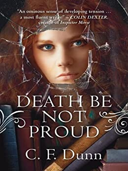 Death be Not Proud (The Secret of the Journal) by [Dunn, C F]