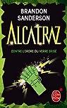 Alcatraz, tome 4 : Alcatraz contre l'ordre du verre brisé par Sanderson