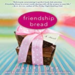 Friendship Bread: A Novel | Darien Gee