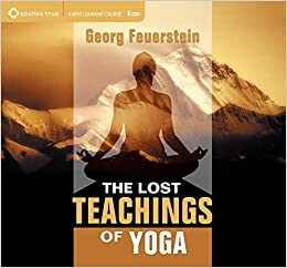 The Lost Teachings of Yoga: Amazon.es: Georg Feuerstein PhD ...