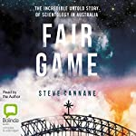 Fair Game: The Incredible Untold Story of Scientology in Australia | Steve Cannane