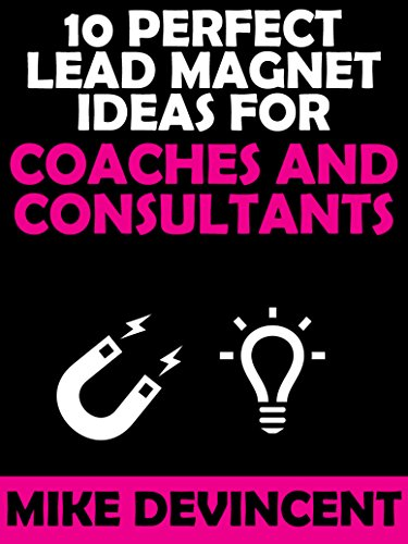 Download PDF 10 Perfect Lead Magnet Ideas For Coaches And Consultants