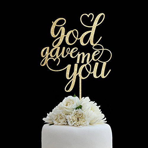 Gold God Gave Me You Wedding Cake Topper Wedding Anniversary Cake Topper Gift Birthday Gift for Women Party Decorative by Teisyouhu
