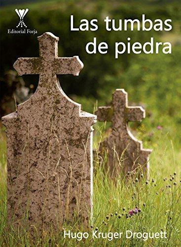 Las tumbas de piedra (Spanish Edition) by [Hugo Kruger Droguett]