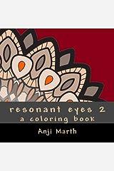 resonant eyes, volume two: a coloring book of mandalas, mandorlas, and geometry