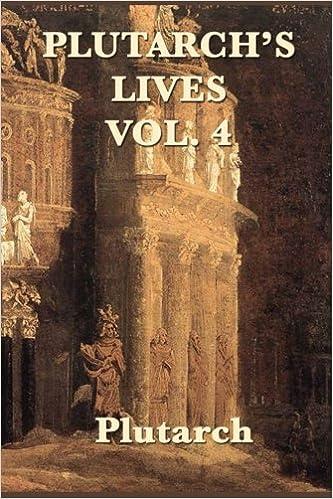 Plutarch's Lives Vol. 4 (Volume 4)
