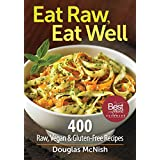 Eat Raw, Eat Well: 400 Raw, Vegan and Gluten-Free Recipes by McNish, Douglas (2012) Paperback