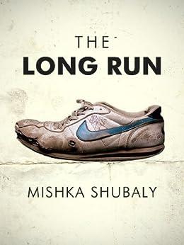 The Long Run (Kindle Single) by [Shubaly, Mishka]