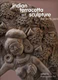 Indian Terracotta Sculpture, Pratapaditya Pal, 8185026572
