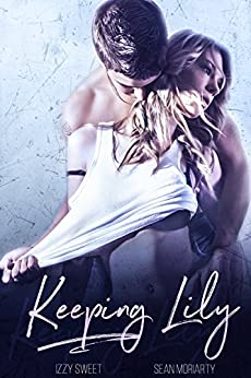 Keeping Lily: A Dark Romance (Disciples Book 1) by [Sweet, Izzy, Moriarty, Sean]