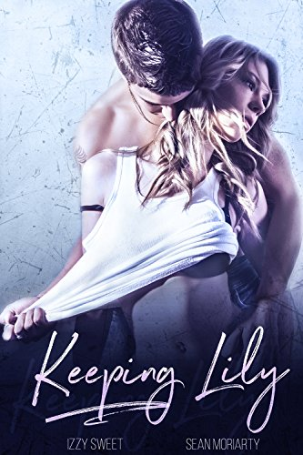 Keeping Lily: A Dark Romance by [Sweet, Izzy, Moriarty, Sean]