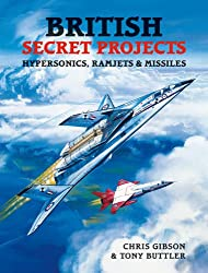 British Secret Projects: Hypersonics, Ramjets and Missiles