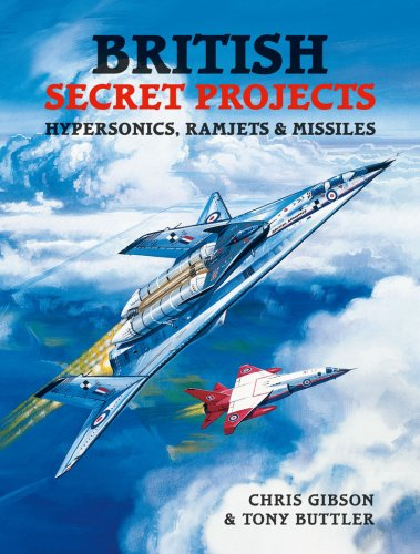 BRITISH SECRET PROJECTS HYPERSONICS, RAMJETS & MI