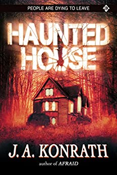Haunted House - A Novel of Terror (The Konrath Horror Collective) by [Konrath, J.A.]