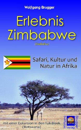 Erlebnis Zimbabwe / Simbabwe: Safari, Kultur, Natur in Afrika - mit einer Exkursion in den Tuli-Block (Botswana)