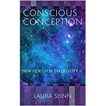 Conscious Conception: New Hope for Infertility