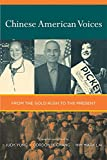 img - for Chinese American Voices: From the Gold Rush to the Present book / textbook / text book
