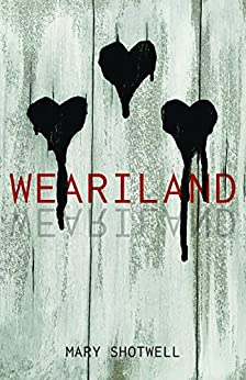 Weariland by [Shotwell, Mary]