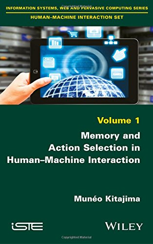 Memory and Action Selection in Human-Machine Interaction (Human-Machine Interaction Set: Information Systems, Web and Pervasive Computing)